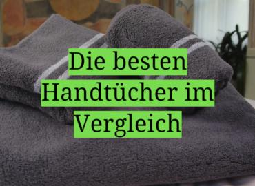 Die besten Handtücher im Vergleich