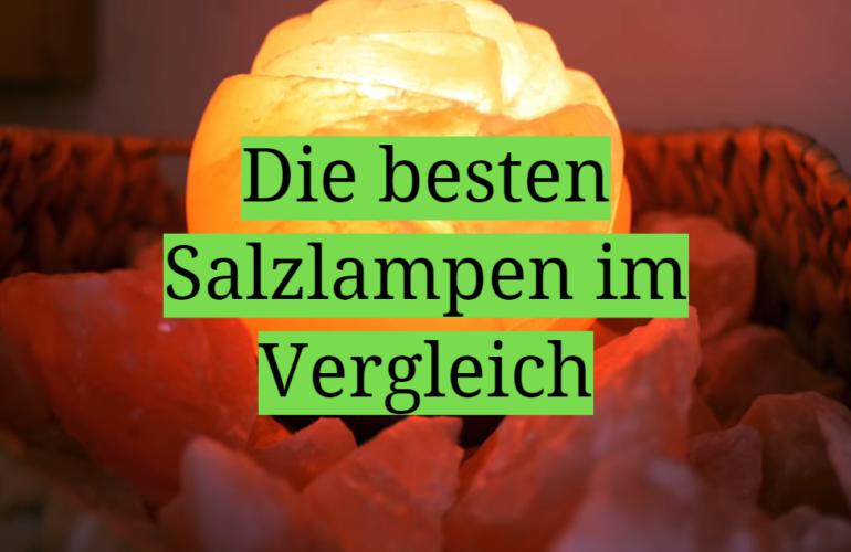 Salzlampe Test 2021: Die besten 5 Salzlampen im Vergleich