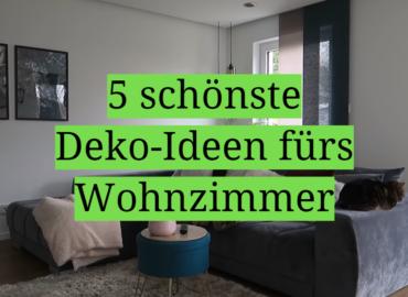 5 schönste Deko-Ideen fürs Wohnzimmer