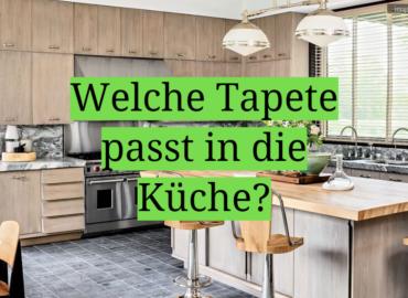 Welche Tapete passt in die Küche?