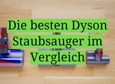Die besten Dyson Staubsauger im Vergleich