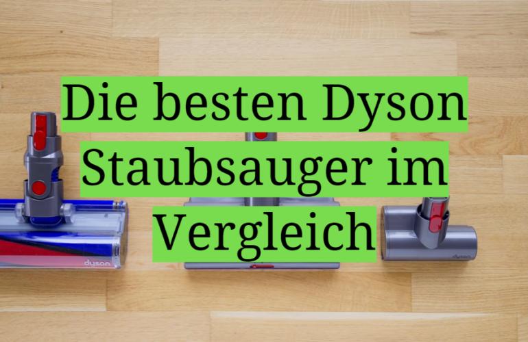 Dyson Staubsauger Test 2021: Die besten 5 Dyson Staubsauger im Vergleich