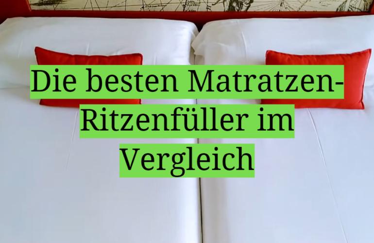 Matratzen-Ritzenfüller Test 2021: Die besten 5 Matratzen-Ritzenfüller im Vergleich